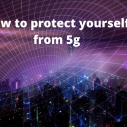 How To Protect Yourself From 5G